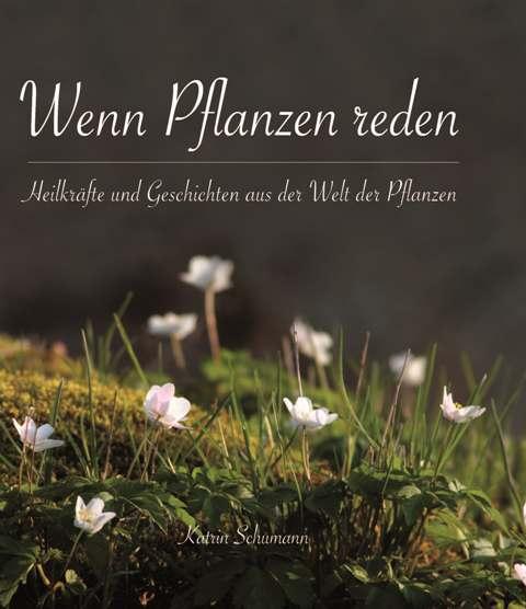 K. Schumann - Wenn Pflanzen reden
