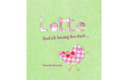 Lotte – Und ich besieg ihn doch …