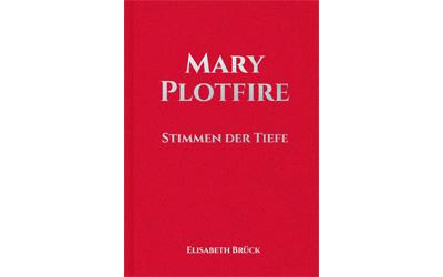 Mary Plotfire - Stimmen in der Tiefe