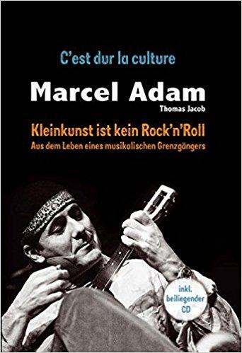 Kleinkunst ist kein Rock'n'Roll Adam Marcel