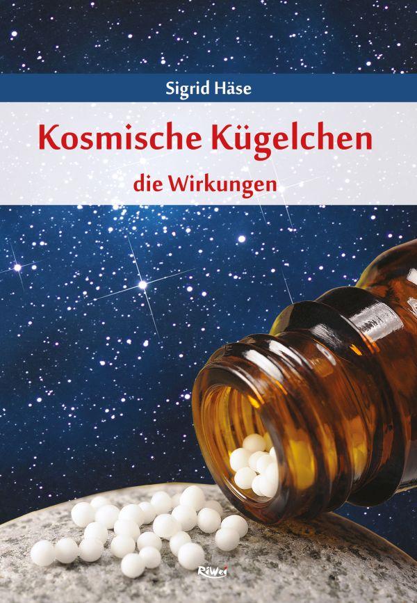 Sigrid Häse - Kosmische Kügelchen - die Wirkungen