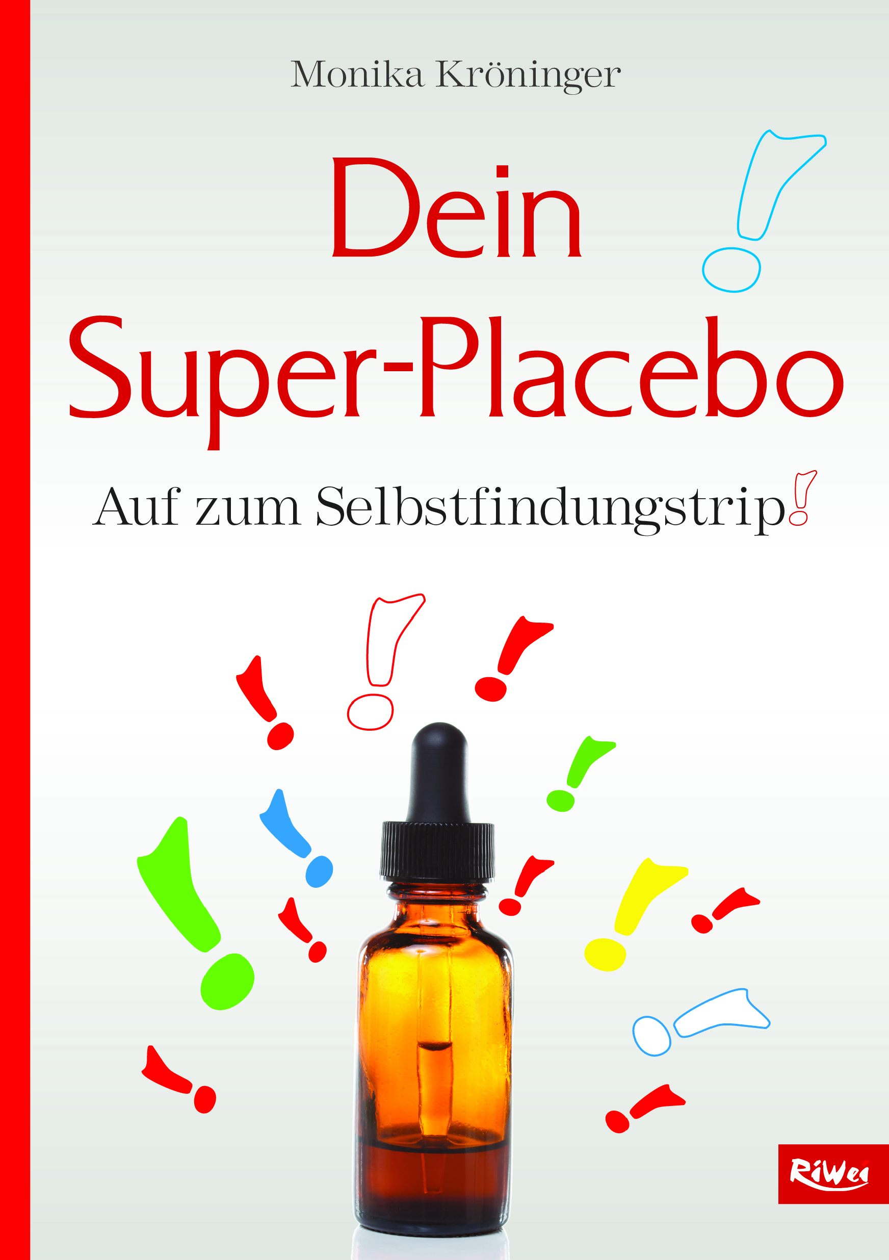 Monika Kröninger- Dein Super-Placebo