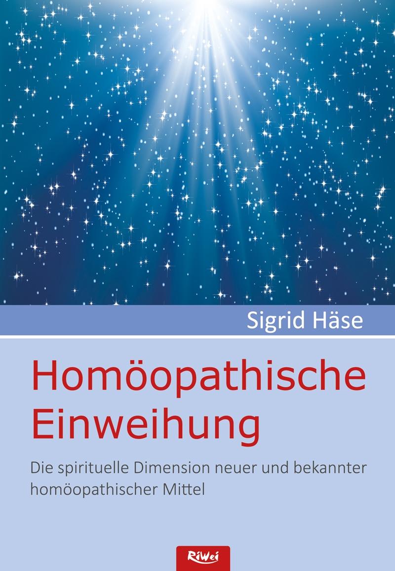 Sigrid Häse- Homöopathische Einweihung