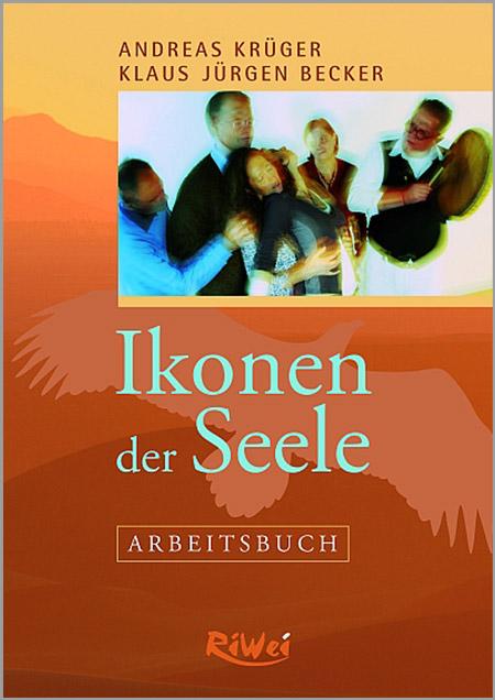 Andreas Krüger / Klaus Jürgen Becker - Ikonen der Seele - Arbeitsbuch