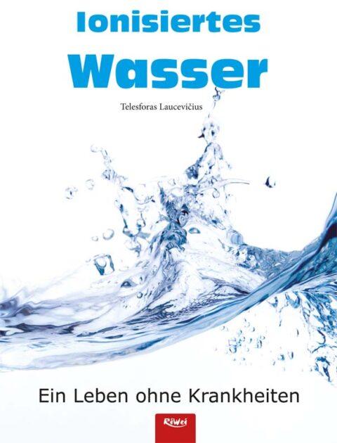 Laucevicius; Ionisiertes Wasser