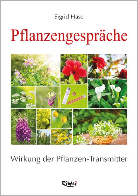 Sigrid Häse Pflanzengespräche Wirkung der Pflanzen-Transmitter