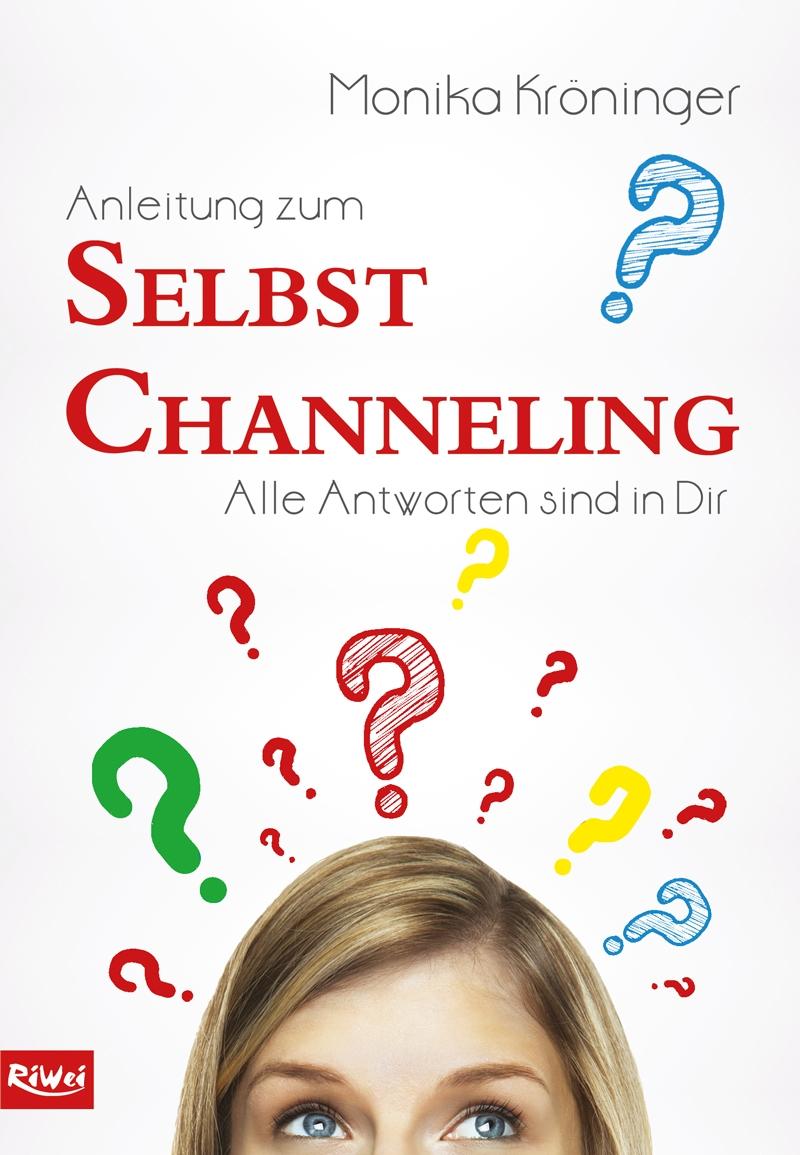 Monika Kröninger- Anleitung zum Selbst Channeling